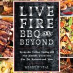 [PDF] [EPUB] Live Fire BBQ and Beyond: Recipes for Outdoor Cooking with Your Kamado, Pizza Oven, Fire Pit, Rotisserie and More Download