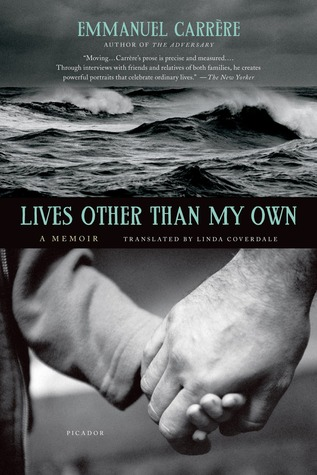 [PDF] [EPUB] Lives Other than My Own: A Memoir Download by Emmanuel Carrère