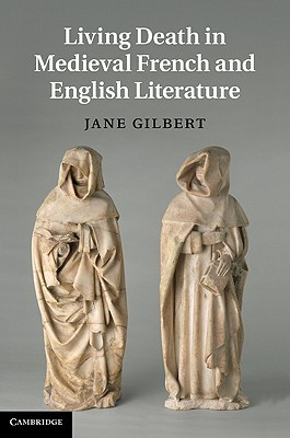 [PDF] [EPUB] Living Death in Medieval French and English Literature Download by Jane Gilbert