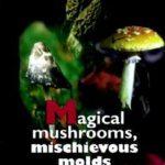 [PDF] [EPUB] Magical Mushrooms, Mischievous Molds Download