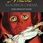 [PDF] [EPUB] Masks in Horror Cinema: Eyes Without Faces Download