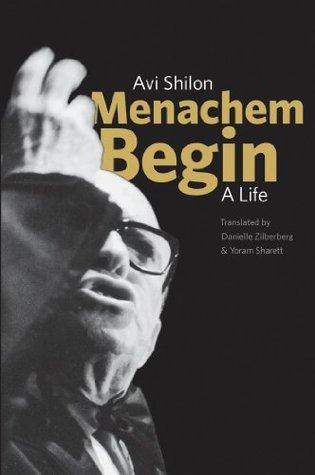 [PDF] [EPUB] Menachem Begin Download by Avi Shilon