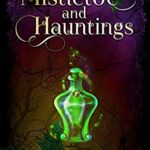 [PDF] [EPUB] Mistletoe and Hauntings (Bohemian Lake Hexing Holidays Book 1) Download