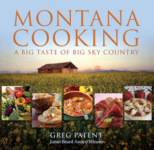 [PDF] [EPUB] Montana Cooking: A Big Taste of Big Sky Country Download by Greg Patent