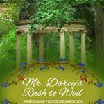 [PDF] [EPUB] Mr. Darcy's Rush to Wed: A Pride and Prejudice Regency Variation Download