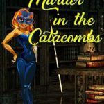 [PDF] [EPUB] Murder in the Catacombs (A Penning Trouble Mystery, #4) Download