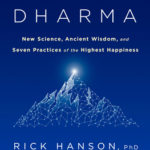 [PDF] [EPUB] Neurodharma: New Science, Ancient Wisdom, and Seven Practices of the Highest Happiness Download