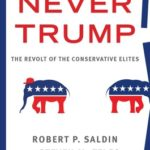 [PDF] [EPUB] Never Trump: The Revolt of the Conservative Elites Download