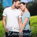 [PDF] [EPUB] One Hundred Decisions (An Aspen Cove Small Town Romance Book 13) Download