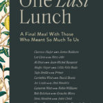 [PDF] [EPUB] One Last Lunch: A Final Meal With Those Who Meant So Much To Us Download