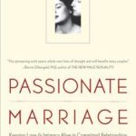 [PDF] [EPUB] Passionate Marriage: Keeping Love and Intimacy Alive in Committed Relationships Download