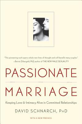 [PDF] [EPUB] Passionate Marriage: Keeping Love and Intimacy Alive in Committed Relationships Download by David Schnarch