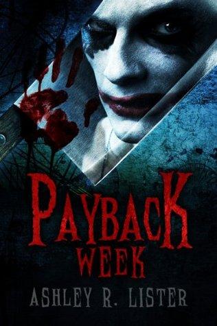 [PDF] [EPUB] Payback Week Download by Ashley R. Lister