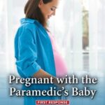 [PDF] [EPUB] Pregnant with the Paramedic's Baby (First Response #2) Download