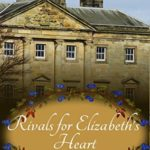 [PDF] [EPUB] Rivals for Elizabeth's Heart: A Pride and Prejudice Variation Download