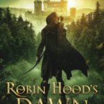 [PDF] [EPUB] Robin Hood's Dawn (The Robin Hood Trilogy #1) Download
