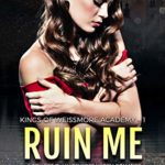 [PDF] [EPUB] Ruin Me (Weissmore Academy, #1) Download