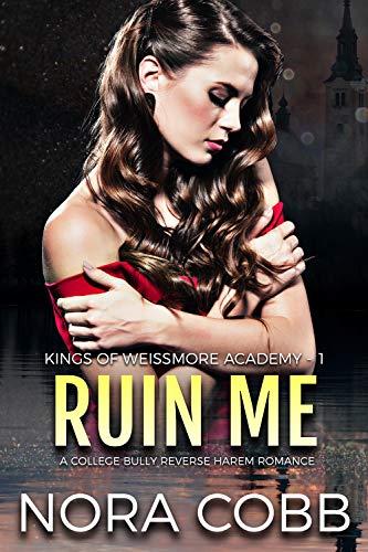 [PDF] [EPUB] Ruin Me (Weissmore Academy, #1) Download by Nora Cobb