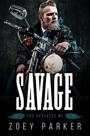 [PDF] [EPUB] Savage: A Motorcycle Club Romance (The Outcasts MC) Download by Zoey Parker