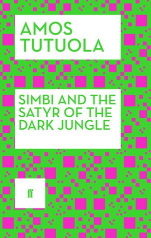 [PDF] [EPUB] Simbi and the Satyr of the Dark Jungle Download by Amos Tutuola