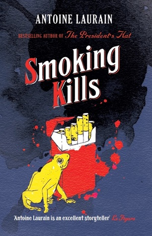 [PDF] [EPUB] Smoking Kills Download by Antoine Laurain