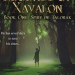 [PDF] [EPUB] Spire of Talorak (Legends of Xavalon, #1) Download