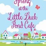 [PDF] [EPUB] Spring at The Little Duck Pond Cafe: (Little Duck Pond Cafe, Book 1) Download