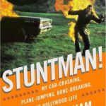 [PDF] [EPUB] Stuntman!: My Car-Crashing, Plane-Jumping, Bone-Breaking, Death-Defying Hollywood Life Download