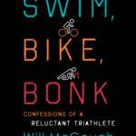 [PDF] [EPUB] Swim, Bike, Bonk: Confessions of a Reluctant Triathlete Download