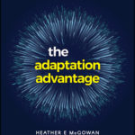 [PDF] [EPUB] The Adaptation Advantage: Let Go, Learn Fast, and Thrive in the Future of Work Download