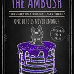 [PDF] [EPUB] The Ambush (Succubus On A Mission #3; Succubus Harem #13) Download
