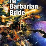 [PDF] [EPUB] The Barbarian Bride (The Decline and Fall of the Galactic Empire, #3) Download