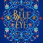 [PDF] [EPUB] The Blue Eye (The Khorasan Archives, Book 3) Download