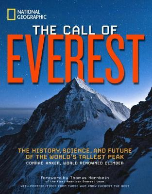 [PDF] [EPUB] The Call of Everest: The History, Science, and Future of the World's Tallest Peak Download by Conrad Anker