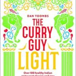 [PDF] [EPUB] The Curry Guy Light: Over 100 lighter, fresher Indian curry classics Download