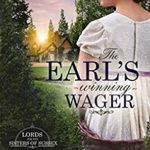 [PDF] [EPUB] The Earl's Winning Wager: Clean Regency Romance (Lords for the Sisters of Sussex Book 2) Download