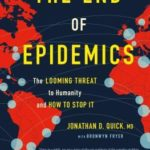 [PDF] [EPUB] The End of Epidemics: The Looming Threat to Humanity and How to Stop It Download