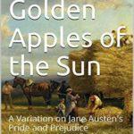 [PDF] [EPUB] The Golden Apples of the Sun: A Variation on Jane Austen's Pride and Prejudice Download