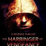 [PDF] [EPUB] The Harbinger of Vengeance: A Revenge Thriller Download