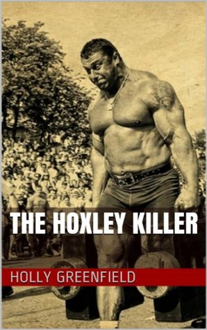 [PDF] [EPUB] The Hoxley Killer Download by Holly Greenfield