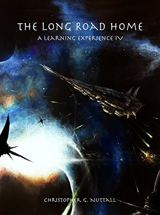 [PDF] [EPUB] The Long Road Home (A Learning Experience, #4) Download by Christopher G. Nuttall