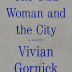 [PDF] [EPUB] The Odd Woman and the City: A Memoir Download