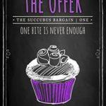 [PDF] [EPUB] The Offer (Succubus Bargain, #1; Succubus Harem, #1) Download