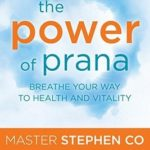 [PDF] [EPUB] The Power of Prana: Breathe Your Way to Health and Vitality Download