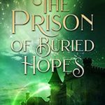 [PDF] [EPUB] The Prison of Buried Hopes (After The Rift Book 5) Download