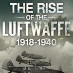 [PDF] [EPUB] The Rise of the Luftwaffe, 1918-1940 Download