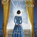 [PDF] [EPUB] The Romanov Empress: A Novel of Tsarina Maria Feodorovna Download