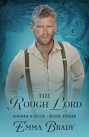 [PDF] [EPUB] The Rough Lord :Sinners Club Book III Download by Emma Brady