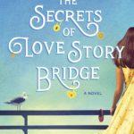 [PDF] [EPUB] The Secrets of Love Story Bridge Download
