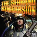 [PDF] [EPUB] The Serrano Succession: Omnibus Vol 3 (Change of Command Against the Odds) Download